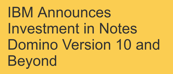 IBM Announces Investment in Notes Domino Version 10 and Beyond