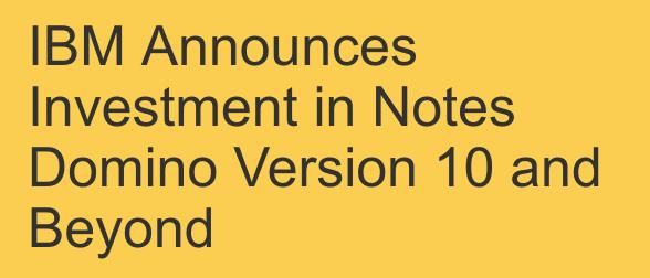 IBM investiert in die Entwicklung von IBM Notes, Domino, Verse und Sametime